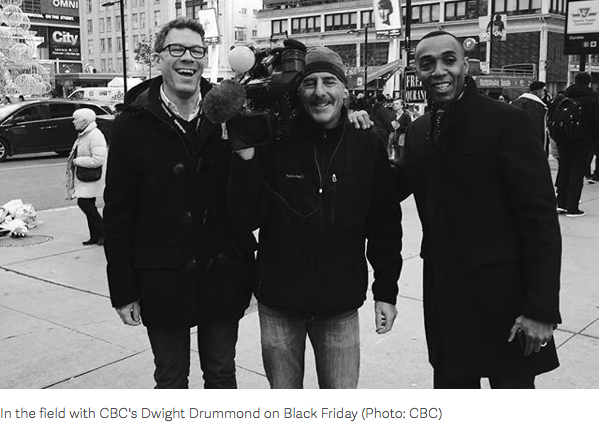 In the field with CBC's Dwight Drummond on Black Friday (Photo: CBC)